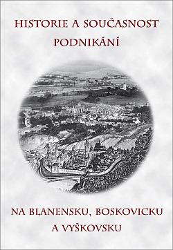 Historie a současnost podnikání na Blanensku, Boskovicku a Vyškovsku obálka knihy