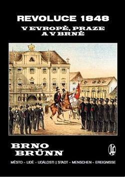 Revoluce 1848 v Evropě, Praze a v Brně obálka knihy