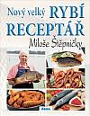 Nový velký rybí receptář Miloše Štěpničky