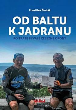 Od Baltu k Jadranu - Po trase bývalé železné opony obálka knihy