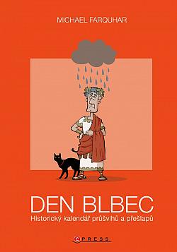 Den blbec - Historický kalendář průšvihů a přešlapů obálka knihy