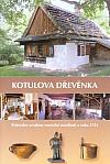 Kotulova dřevěnka: Průvodce areálem vesnické usedlosti z roku 1781