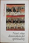 Nové víno dominikánské spirituality