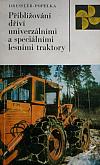 Přibližování dříví univerzálními a speciálními lesními traktory