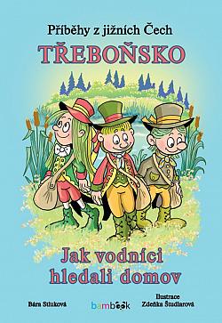 Příběhy z jižních Čech - Třeboňsko: Jak vodníci hledali domov obálka knihy