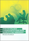 Úvod do evaluace a hodnocení ve vzdělávání dospělých pro andragogy: Studijní text pro kombinované studium