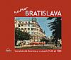 Bratislava - retro socialistická Bratislava v rokoch 1948-1989