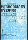 Pedagogický výzkum - Uvedení do teorie a praxe