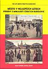 Město v nejlepších letech - příběhy z minulosti Českých Budějovic