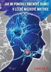 Jak mi pomohly kmenové buňky v léčbě mozkové mrtvice