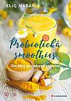 Probiotická smoothies - Recepty pro zdravé zažívání