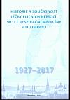 Historie a současnost léčby plicních nemocí: 90 let respirační medicíny v Olomouci 1927-2017
