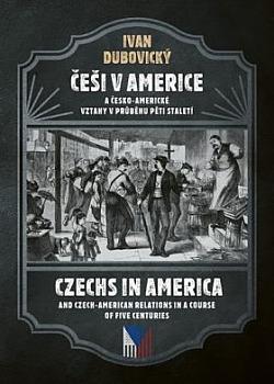 Češi v Americe a česko-americké vztahy v průběhu pěti staletí obálka knihy