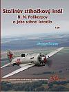 Stalinův stíhačkový král N. N. Polikarpov a jeho stíhací letadla 1.díl