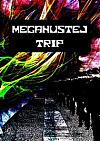 Megahustej trip