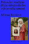 Průvodce studiem dějin středověkého výtvarného umění