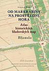 Od Markrabiny na Prostřední hora - Atlas historických bludovských map