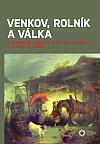 Venkov, rolník a válka v českých zemích a na Slovensku v moderní době