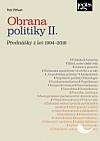 Obrana politiky II. - Přednášky z let 1994-2018