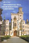 Aristokratická sídla období romantismu a historismu