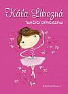 Káťa Líbezná: tančící princezna