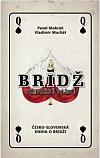 Bridž - převážně vážně: česko-slovenská kniha o bridži