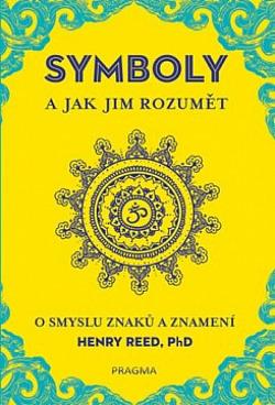 Symboly a jak jim rozumět - O smyslu znaků a znamení