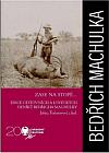 Zase na stopě...: edice cestovních a loveckých deníků Bedřicha Machulky