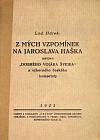 "Z mých vzpomínek na Jaroslava Haška, autora ""Dobrého vojáka Švejka"" a výborného českého humoristy"
