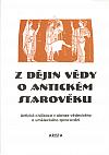 Z dějin vědy o antickém starověku. 1, Antická civilizace v obraze vědeckého a uměleckého zpracování