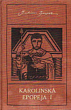 Karolinská epopeja I.