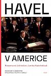 Havel v Americe: Rozhovory s americkými intelektuály, politiky a umělci