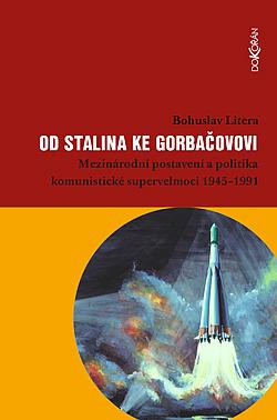 Od Stalina ke Gorbačovovi: Mezinárodní postavení a politika komunistické supervelmoci 1945-1991 obálka knihy
