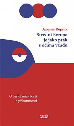 Střední Evropa je jako pták s očima vzadu obálka knihy