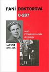 Paní doktorová 0-287 aneb z Československa do gulagu