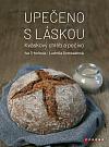 Upečeno s láskou: Kváskový chléb a pečivo