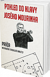 Pohled do hlavy Josého Mourinha