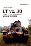 LT vz. 38: Tank, který se povedl - rodinný portrét