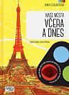 Kniha s objektivem: Naše města včera a dnes