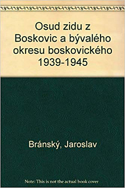 Osud židů z Boskovic a bývalého okresu boskovického: 1939 – 1945 obálka knihy