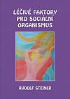 Léčivé faktory pro sociální organismus