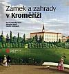 Zámek a zahrady v Kroměříži