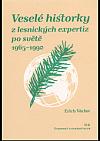 Veselé historky z lesnických expertiz po světě 1965-1990