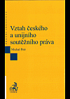 Vztah českého a unijního soutěžního práva