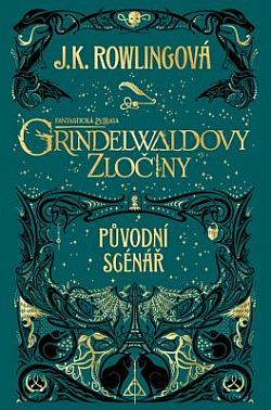 Fantastická zvířata: Grindelwaldovy zločiny – původní scénář obálka knihy