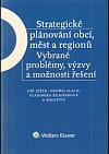 Strategické plánování obcí, měst a regionů - vybrané problémy, výzvy a možnosti řešení