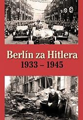 Berlín za Hitlera 1933-1945 obálka knihy