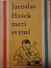 Jaroslav Hašek mezi svými