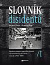 Slovník disidentů: Přední osobnosti opozičních hnutí v komunistických zemích v letech 1956 - 1989