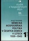 Německá hospodářská politika v českých zemích v letech 1939-1945